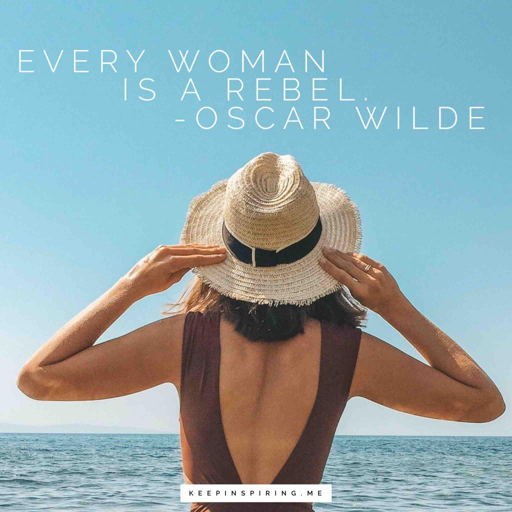 "Oscar Wilde quote about women ""Every woman is a rebel"""