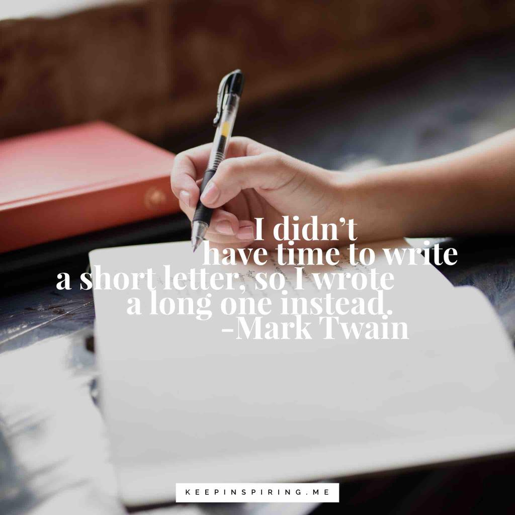 "Mark Twain quote ""I didn't have time to write a short letter, so I wrote a long one instead"""