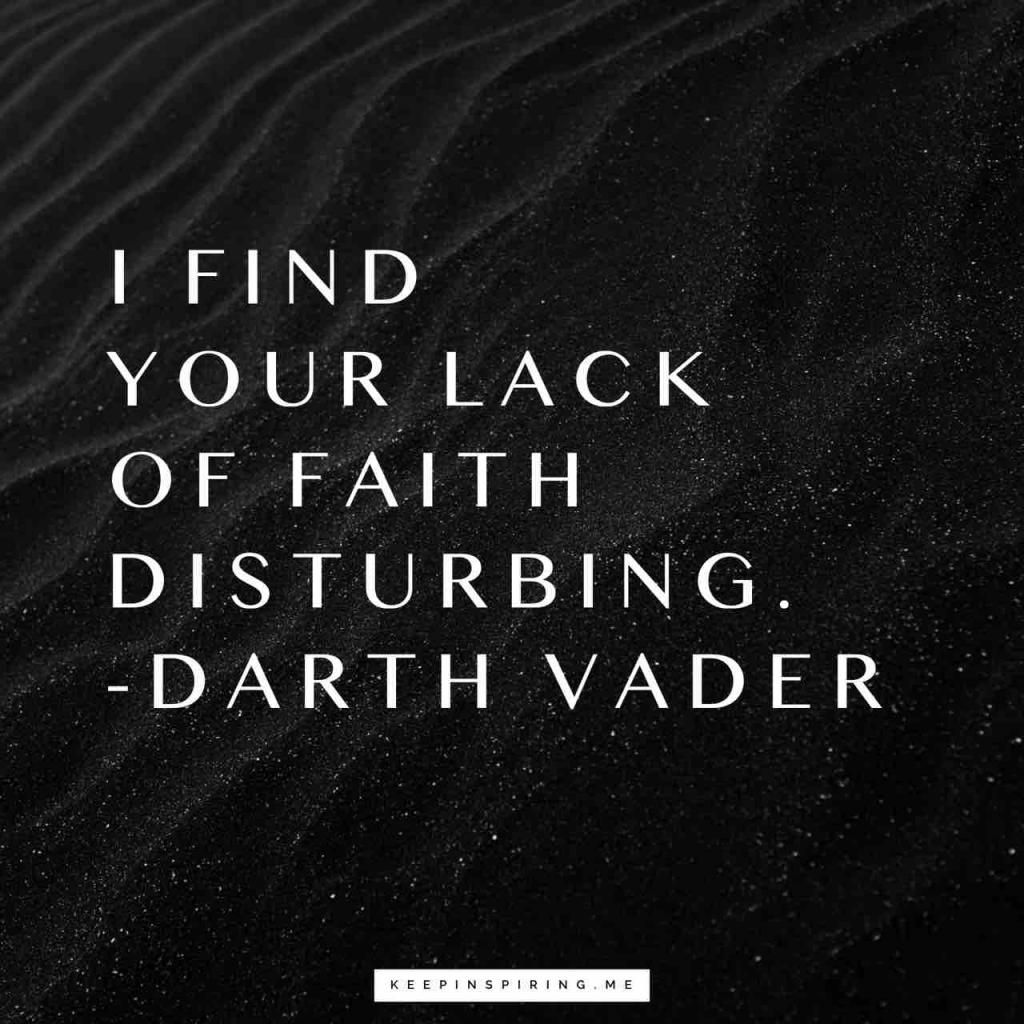 "Darth Vader Star Wars quote ""I find your lack of faith disturbing"""