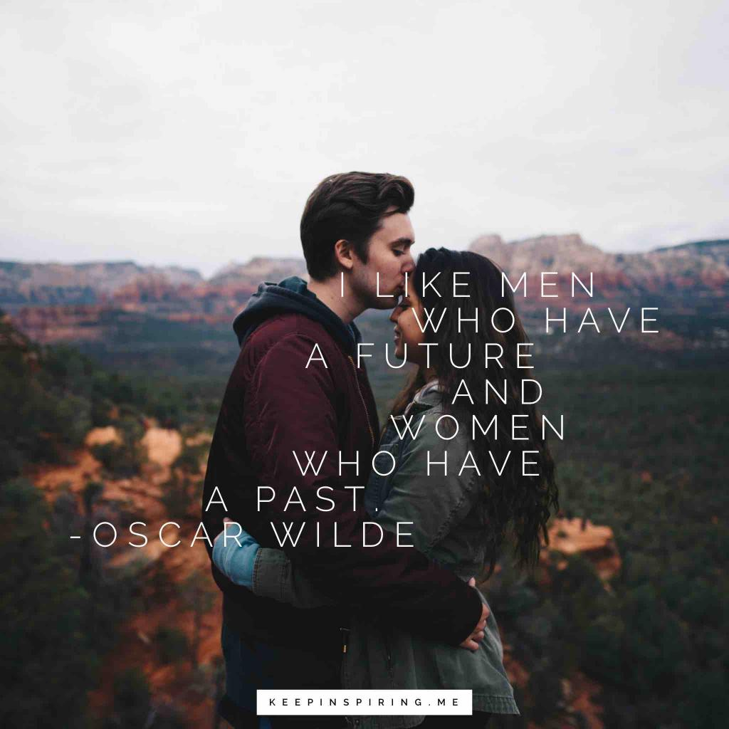 "Oscar Wilde quote ""I like men who have a future and women who have a past"""