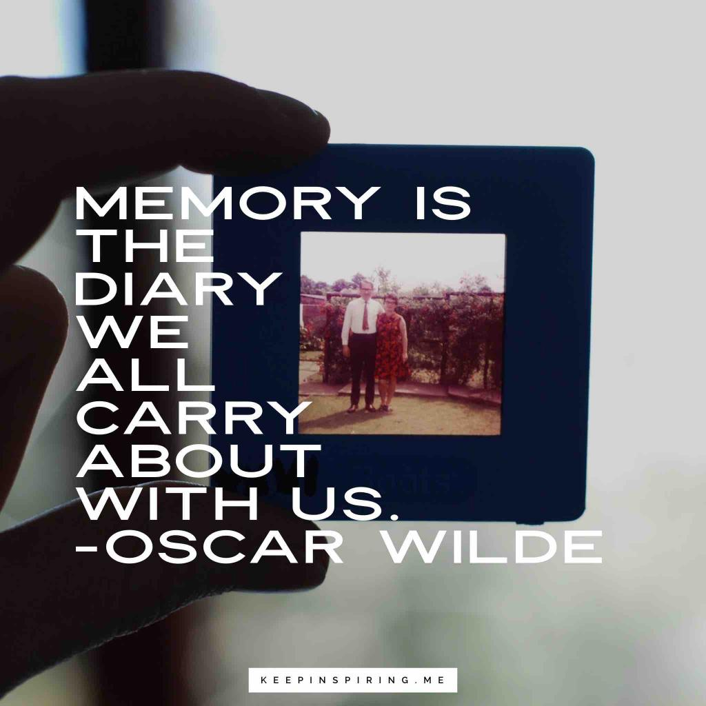 "Oscar Wilde quote ""Memory is the diary we all carry about with us"""