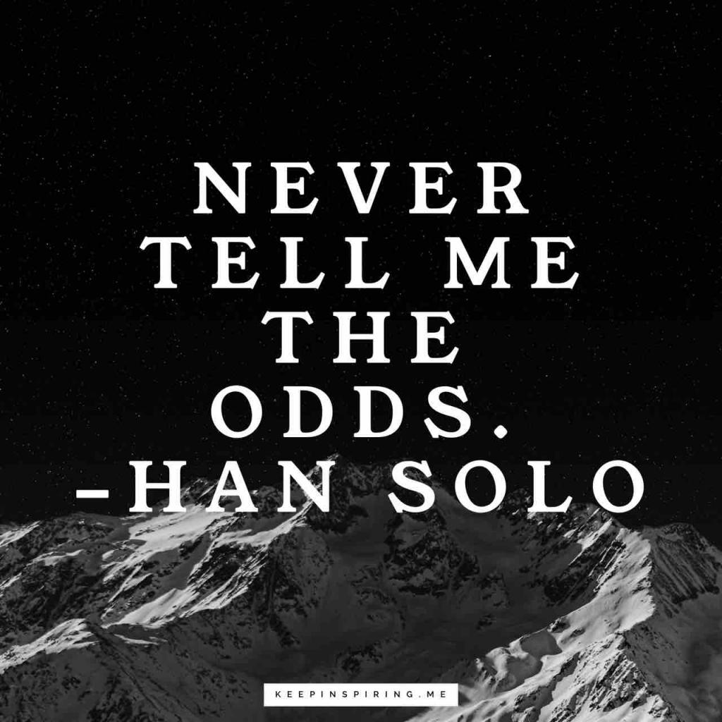 "Han Solo quote ""Never tell me the odds"""