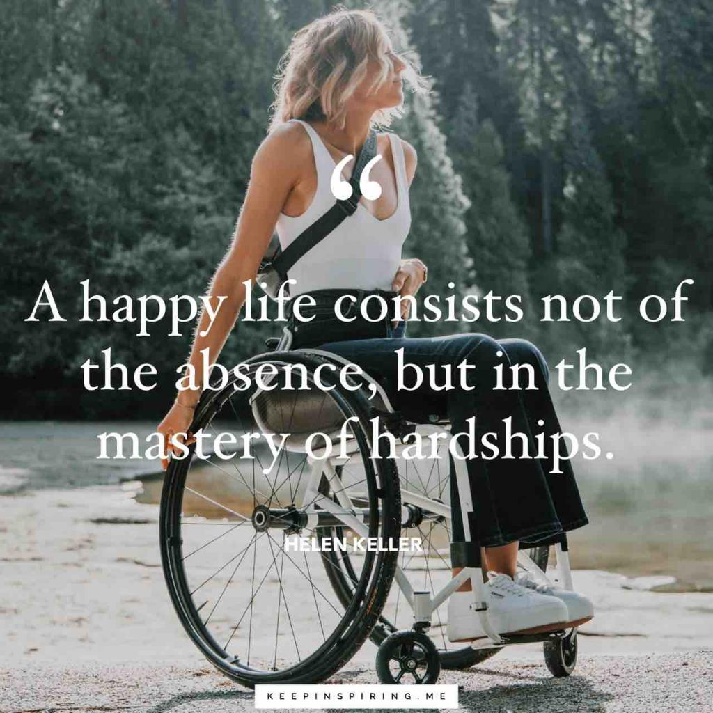 """A happy life consists not in the absence, but in the mastery of hardships"""