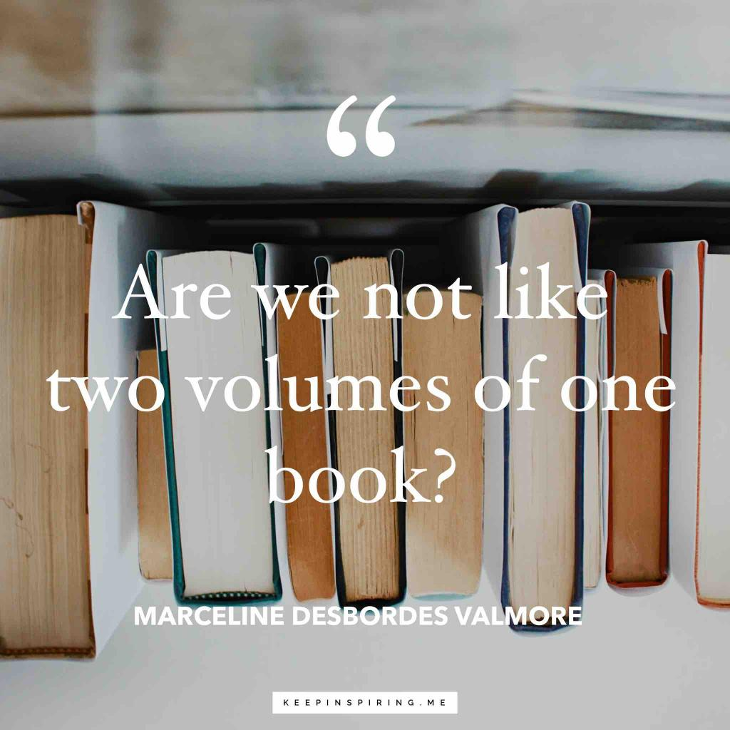 "Marceline Valmore friend quote ""Are we not like two volumes of one book?"""