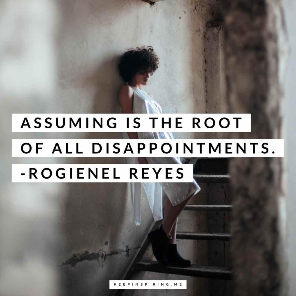 "Rogienel Reyes quote ""Assuming is the root of all disappointments"""