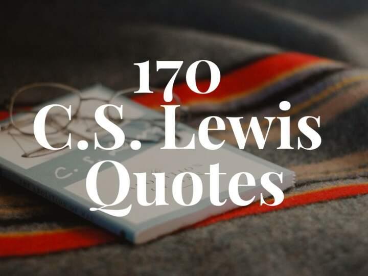 170 C.S. Lewis Quotes