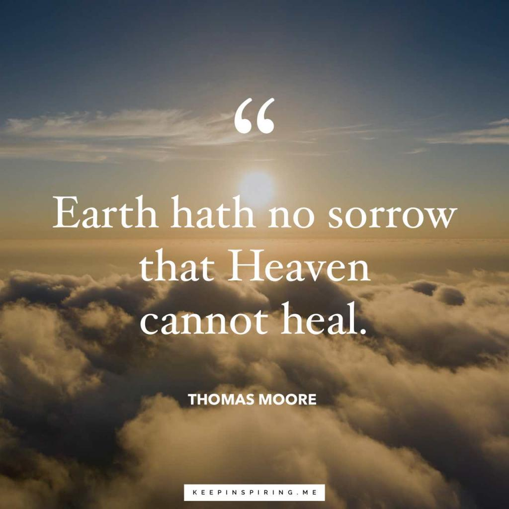 """Thomas Moore Sympathy quote """"Earth hath no sorrow that Heaven cannot heal"""""""