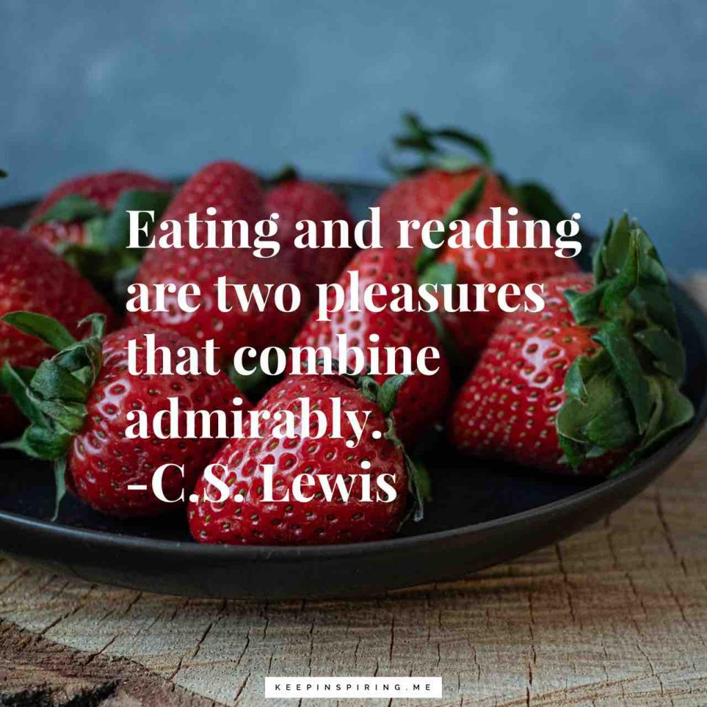 """Eating and reading are two pleasures that combine admirably"""