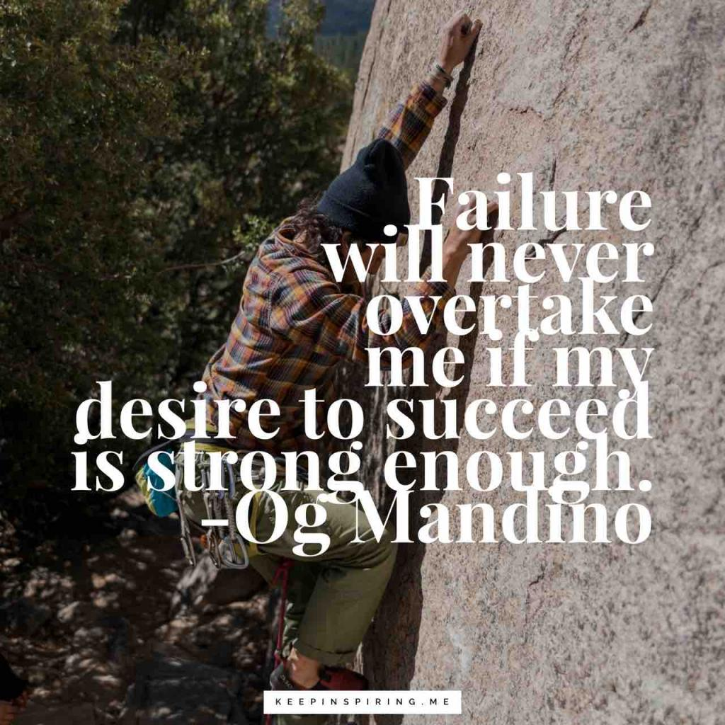 "Og Mandino quote ""Failure will never overtake me if my determination to succeed is strong enough"""