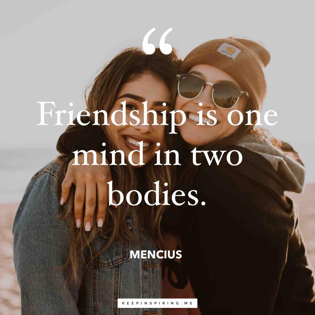"Mencius friendship quote ""Friendship is one mind in two bodies"""