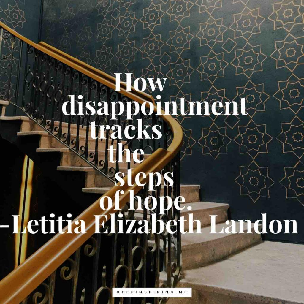 "Letitia Landon quote ""How disappointment tracks the steps of hope"""