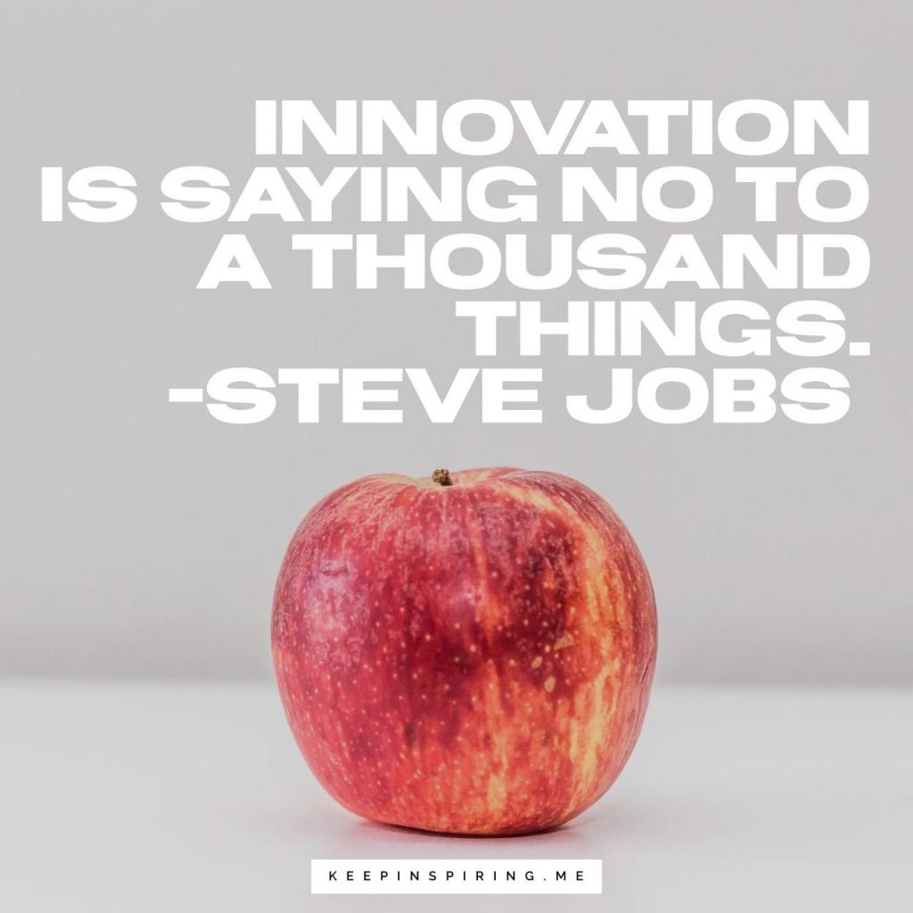 "Steve Jobs Innovation quote ""Innovation is saying no to a thousand things"""