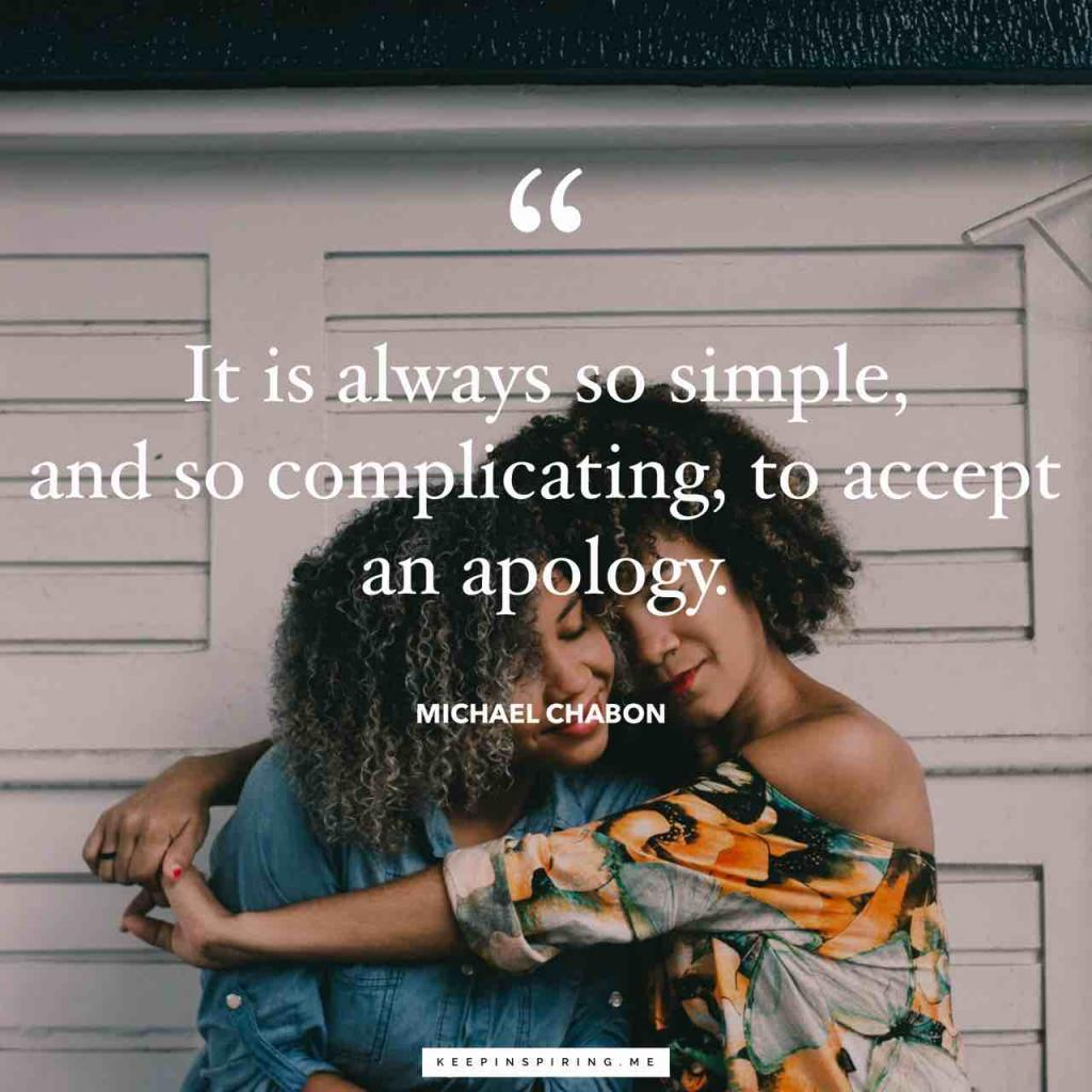 "Michael Chabon apology quote ""It is always so simple, and so complicating, to accept an apology"""