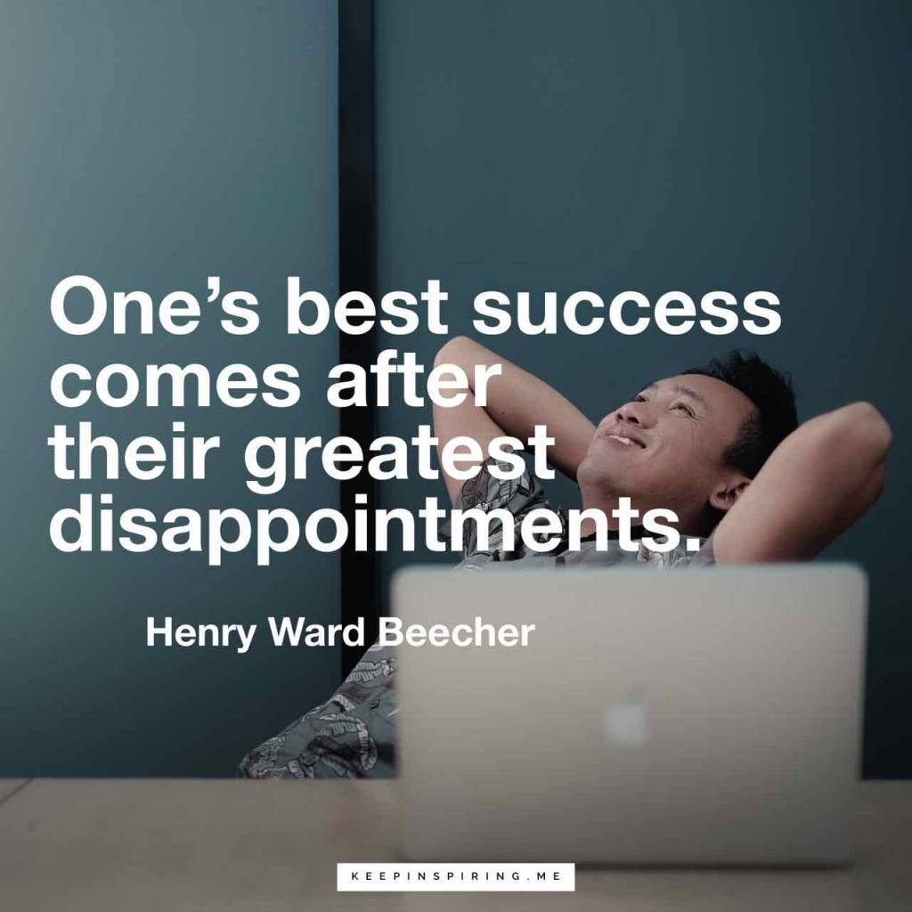 "Henry Ward Beecher quote ""One's best success comes after their greatest disappointments"""