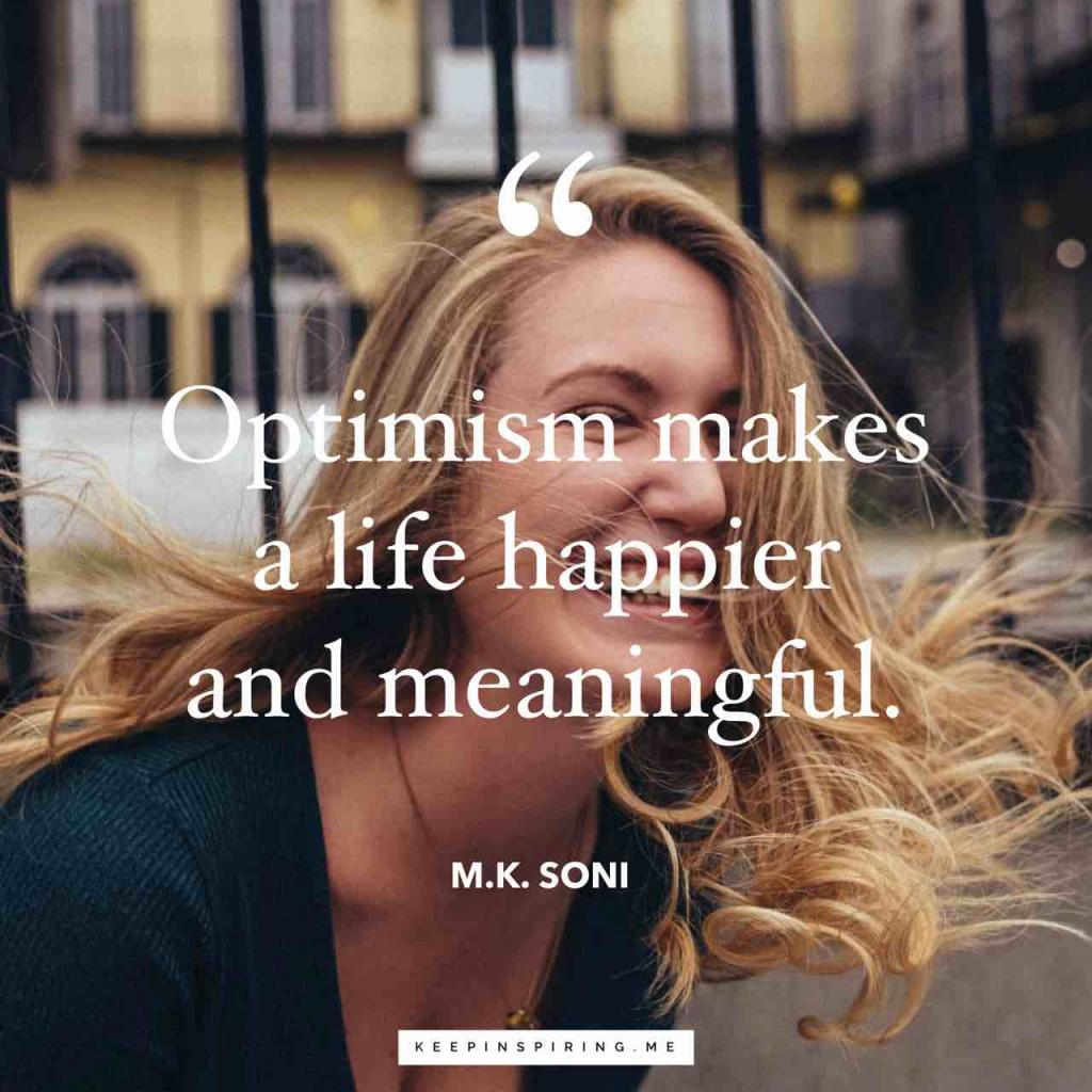 "MK Soni optimistic quote ""Optimism makes a life happier and meaningful"""