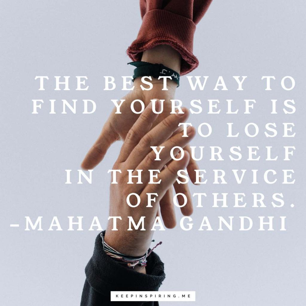 "Gandhi quote ""The best way to find yourself is to lose yourself in the service of others"""