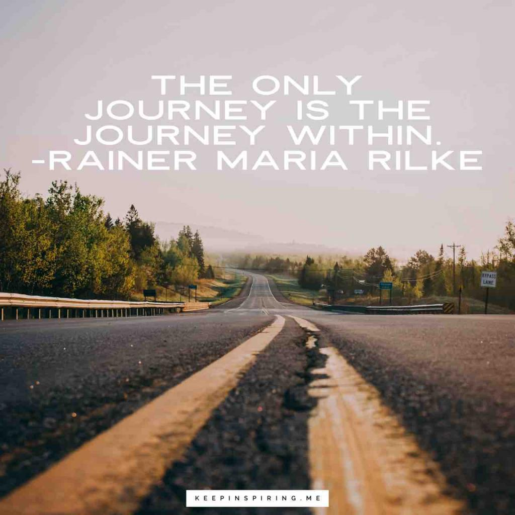 "Rainer Maria Rilke quote ""The only journey is the journey within"""
