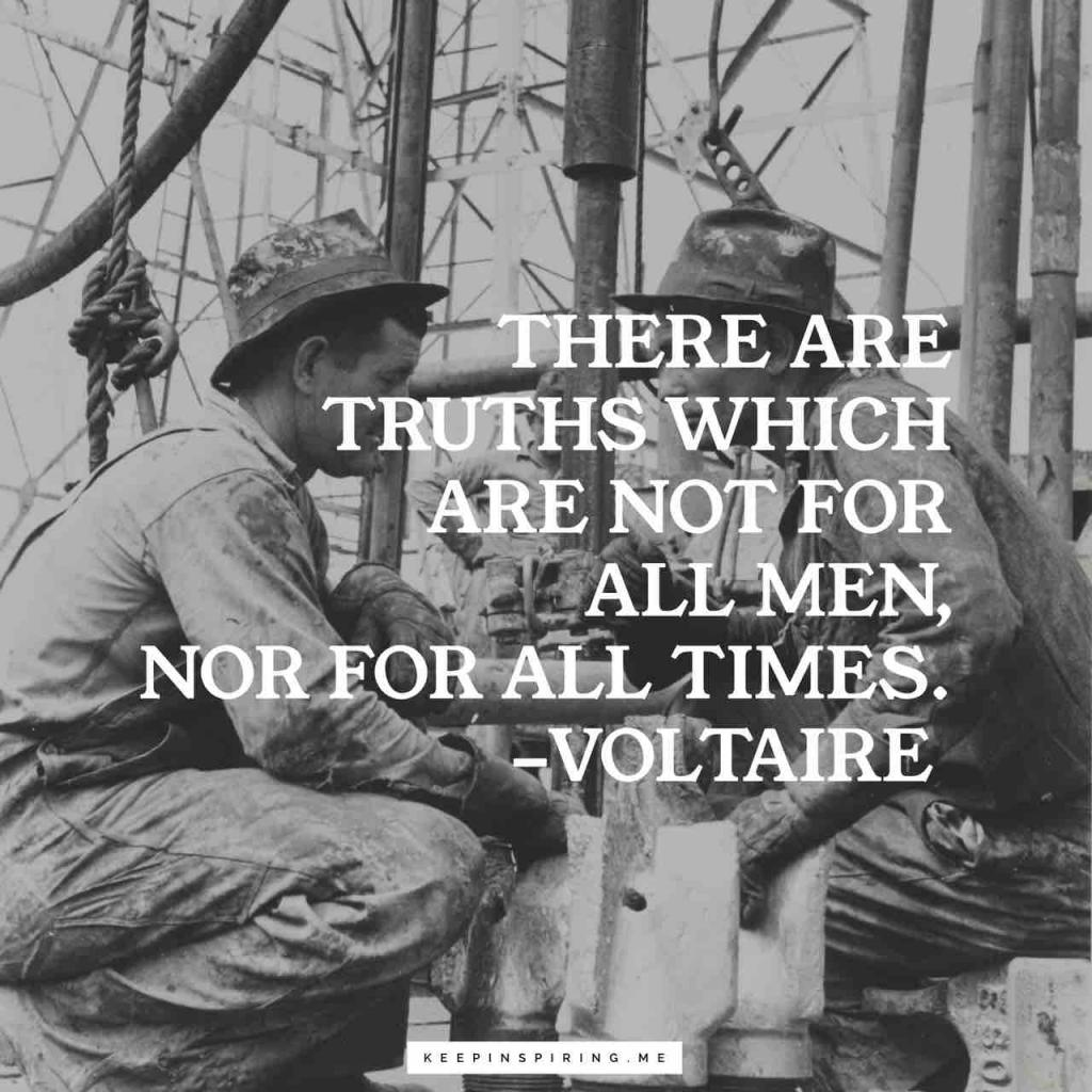"""Voltaire quote """"There are truths which are not for all men, nor for all times"""""""