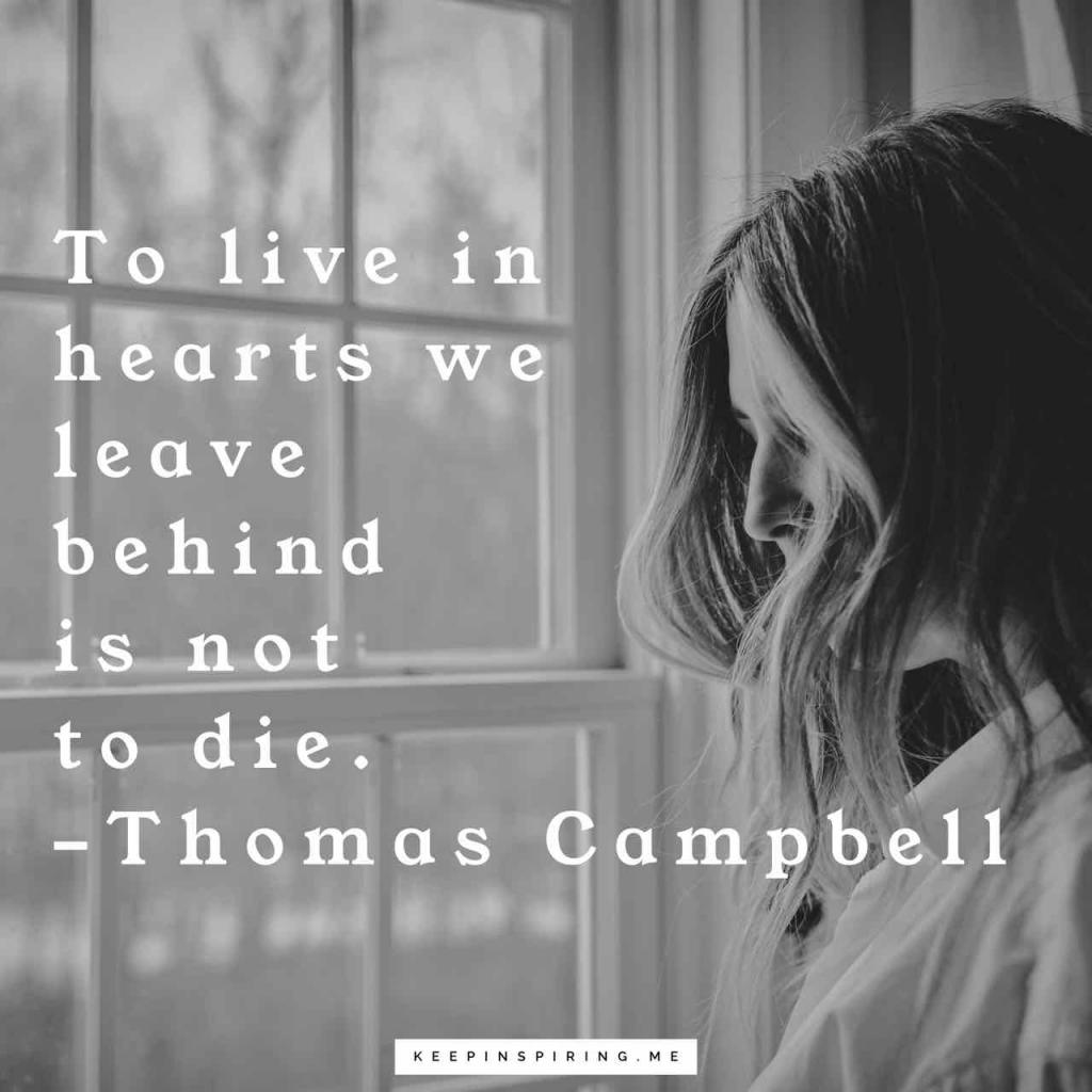 """Thomas Campbell sympathy quote """"To live in hearts we leave behind is not to die"""""""