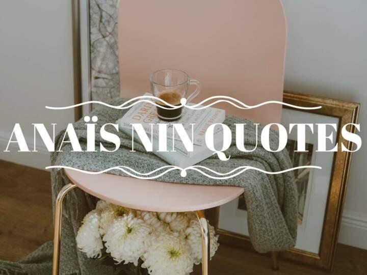 Anaïs Nin Quotes