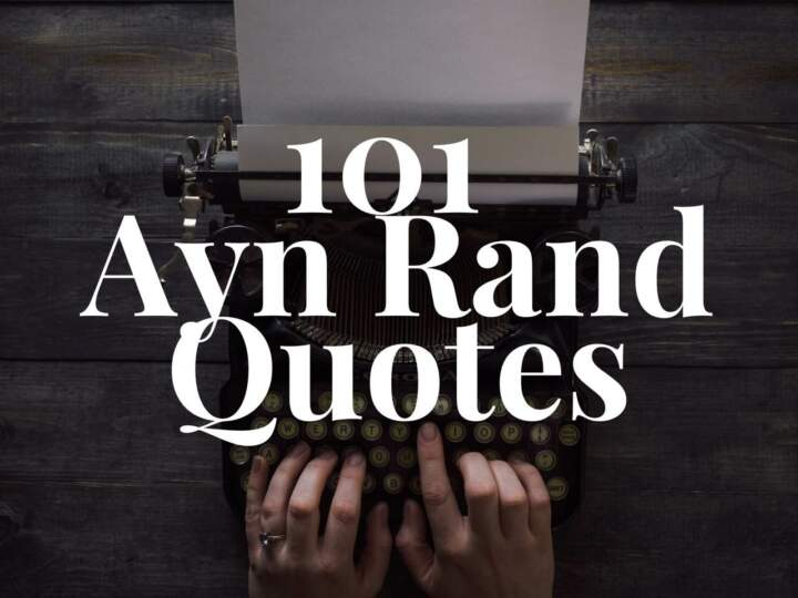 101 Ayn Rand Quotes
