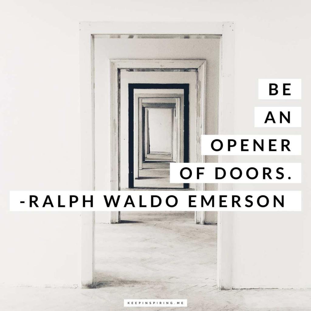 "Ralph Waldo Emerson quote ""Be an opener of doors"""