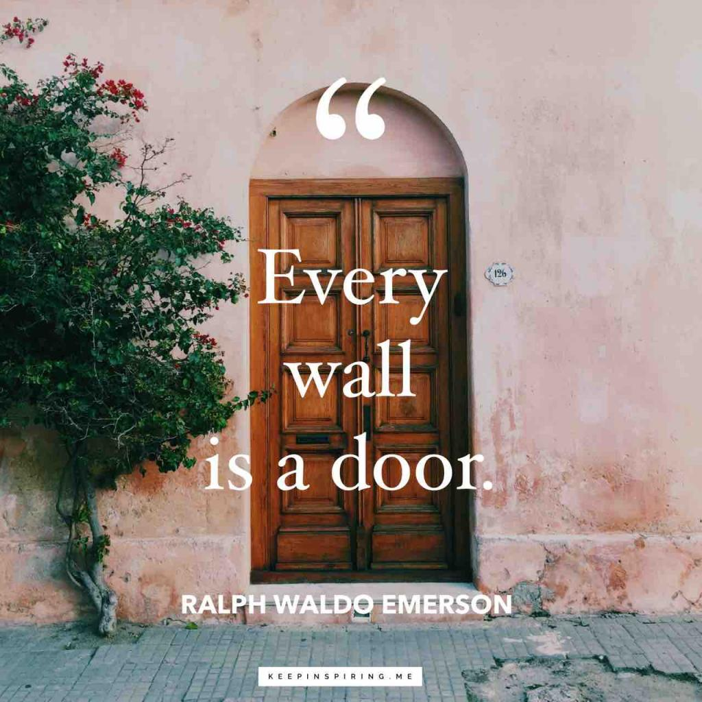 "Ralph Waldo Emerson quote ""Every wall is a door"""