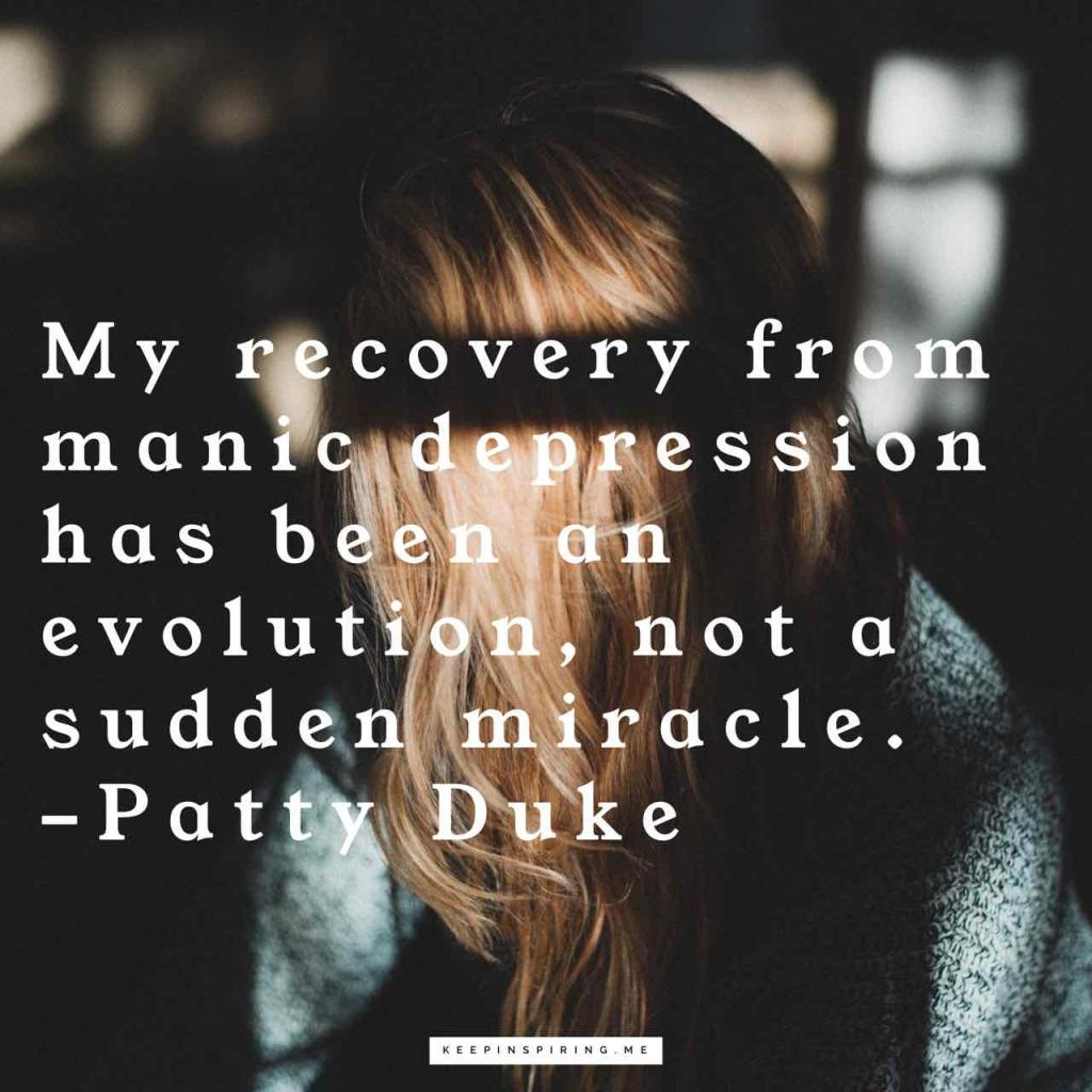 """My recovery from manic depression has been an evolution, not a sudden miracle"""