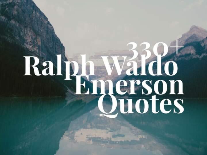 330 Ralph Waldo Emerson Quotes