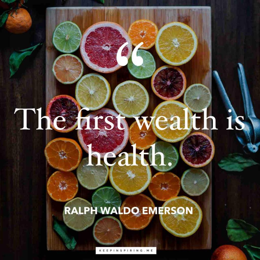 "Ralph Waldo Emerson quote ""The first wealth is health"""