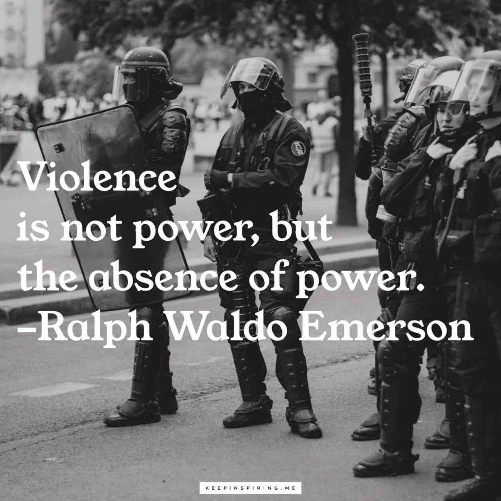 "Ralph Waldo Emerson quote ""Violence is not power, but the absence of power"""