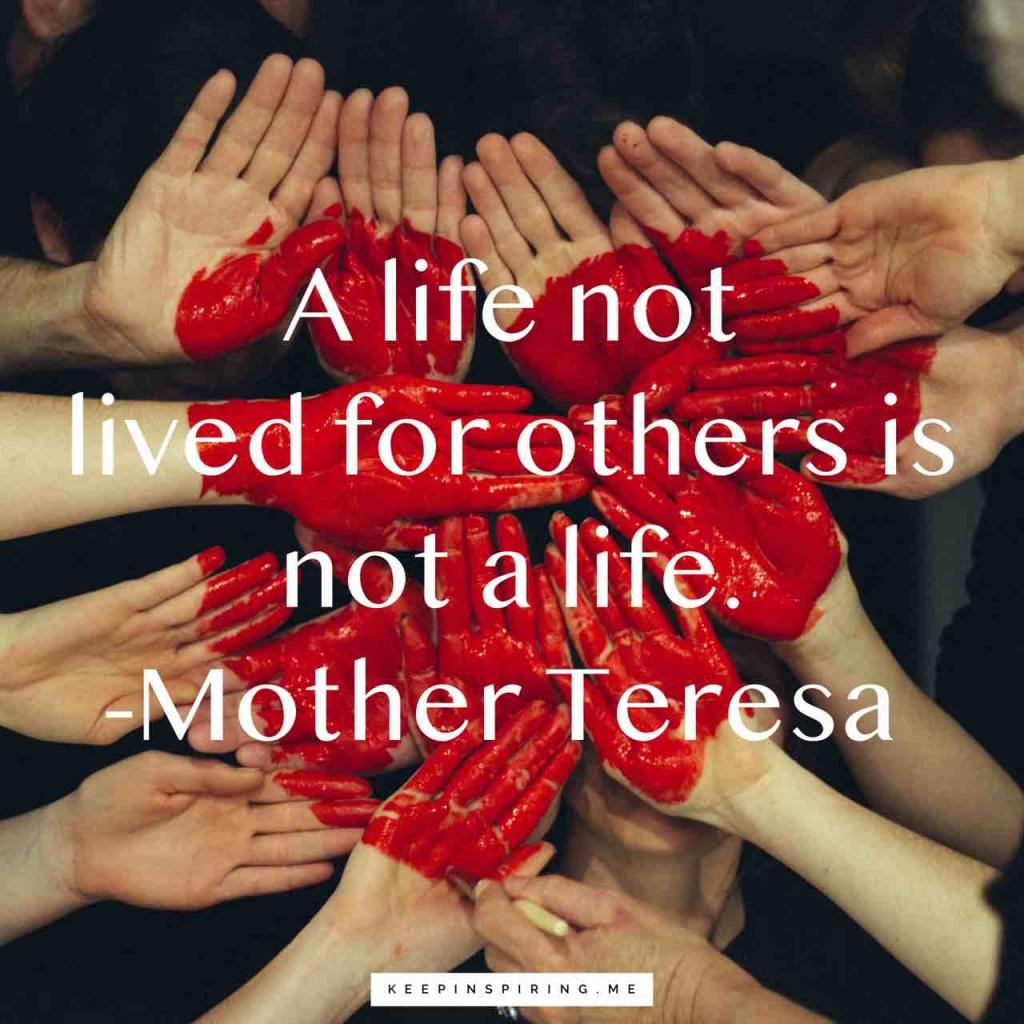 "Mother Teresa quote ""A life not lived for others is not a life"""