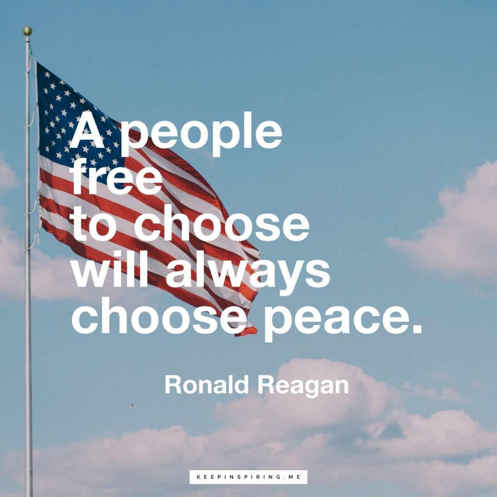 "Reagan peace quote ""A people free to choose will always choose peace"""