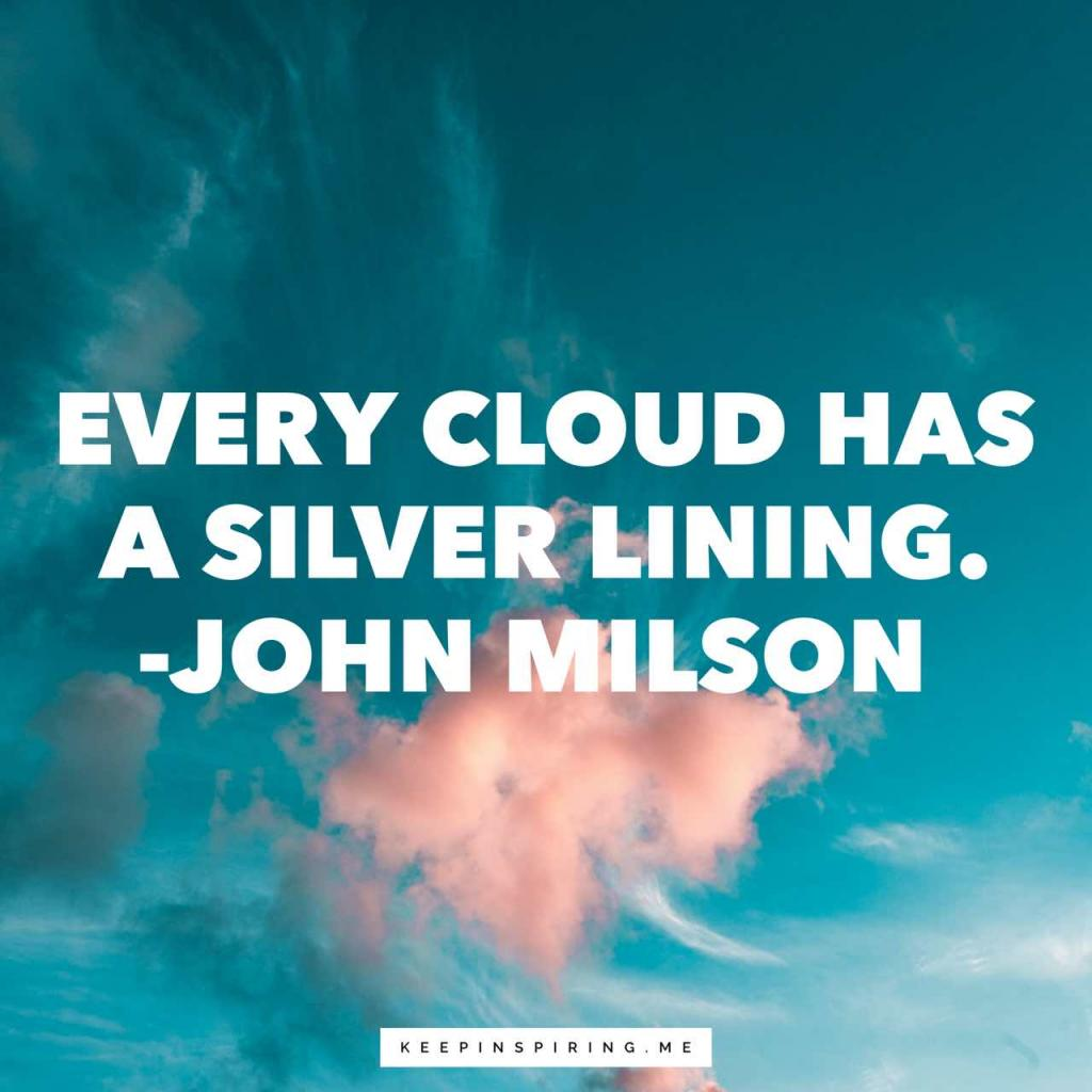 """John Milson quote about hope """"Every cloud has a silver lining"""""""