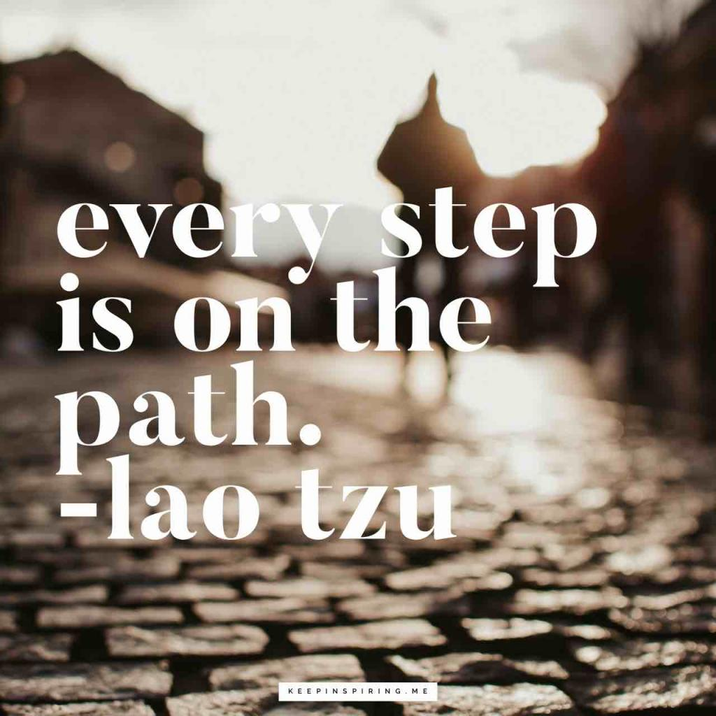 "Taoism quote ""Every step is on the path"""