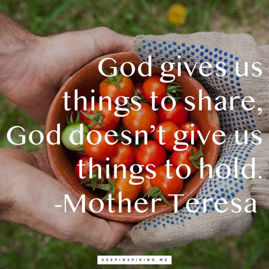 """God gives us things to share, God doesn't give us things to hold"""