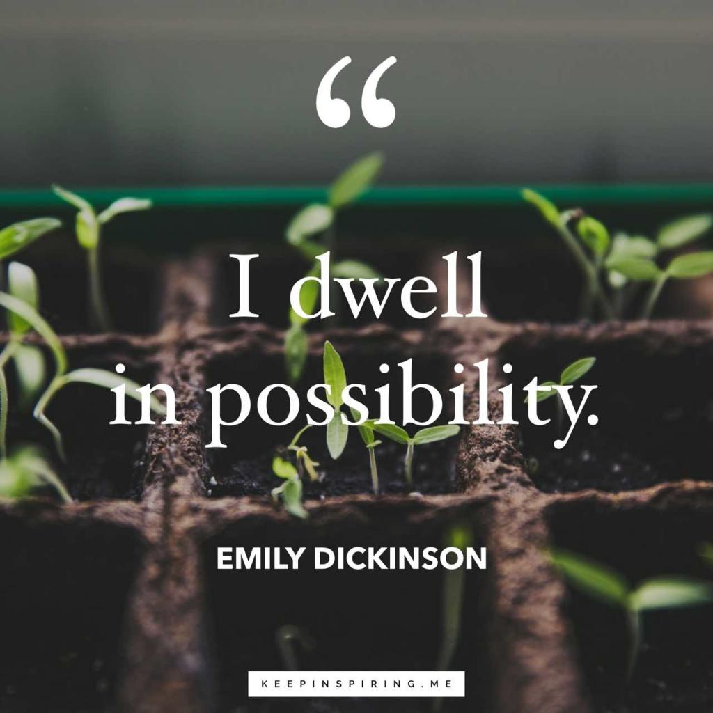 """Emily Dickinson hopeful quote """"I dwell in possibility"""""""