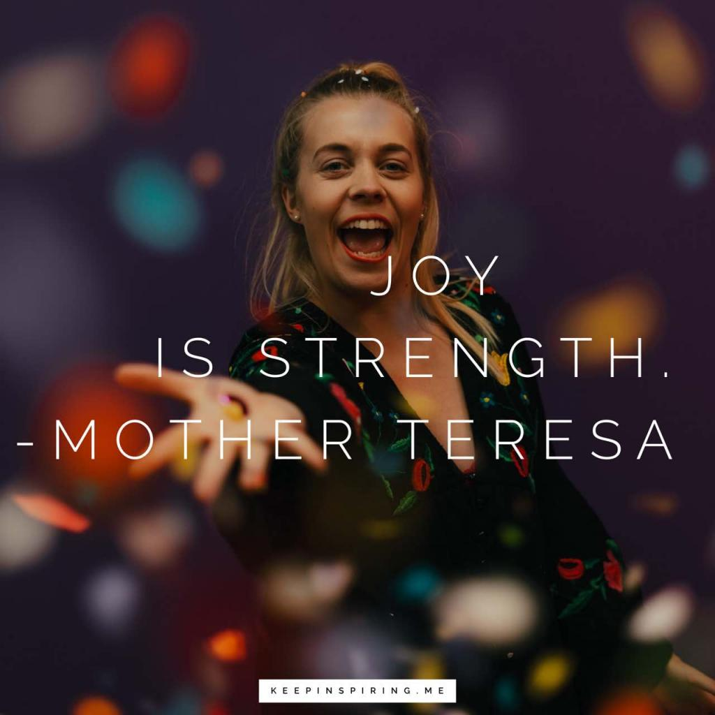 "Mother Teresa quote ""Joy is strength"""