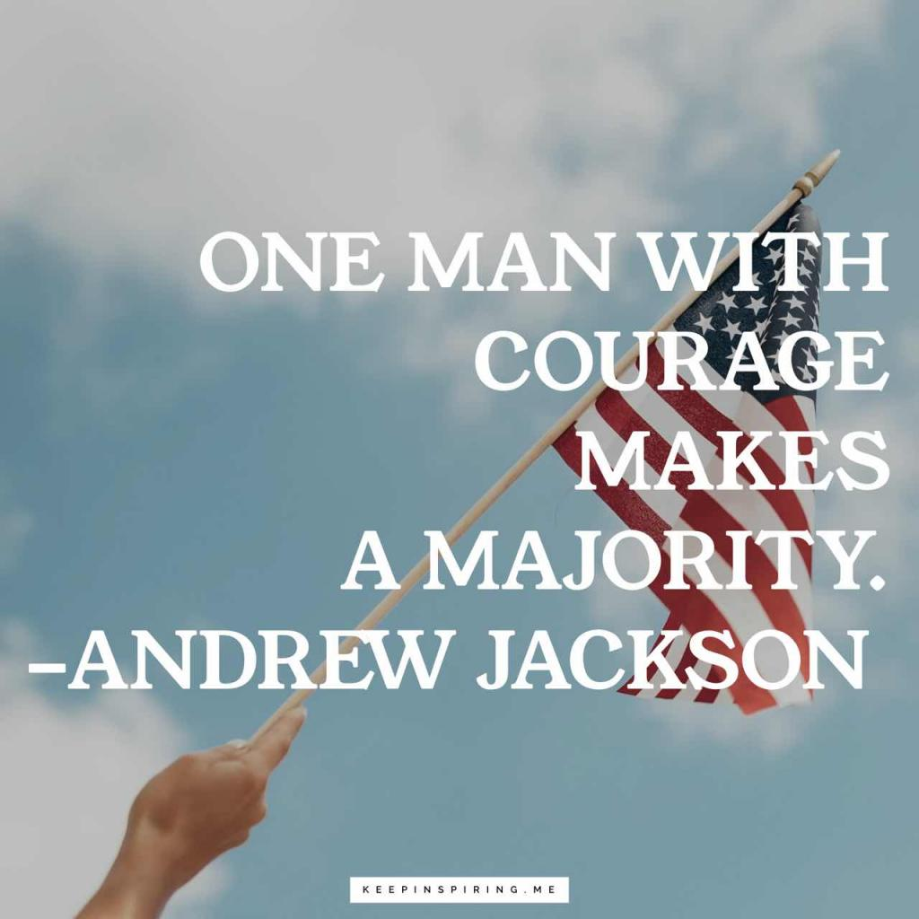 "Andrew Jackson courage quote ""One man with courage makes a majority"""