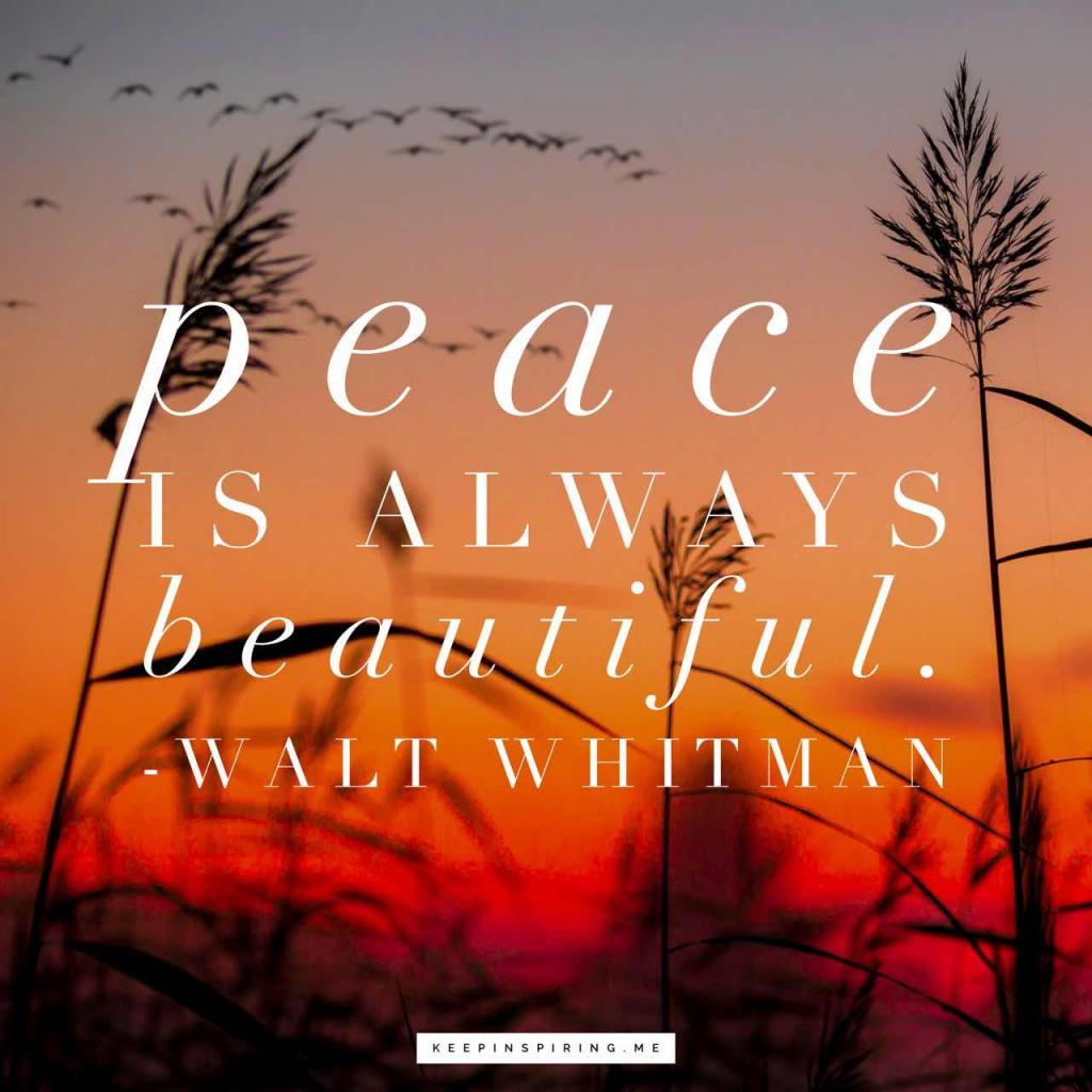 "Walt Whitman peace quote ""Peace is always beautiful"""