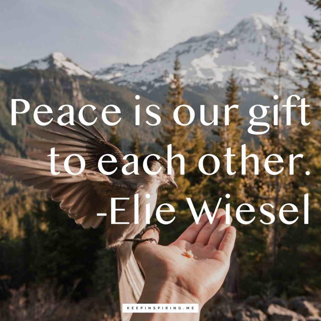 "Elie Wiesel peace quote ""peace is our gift to each other"""
