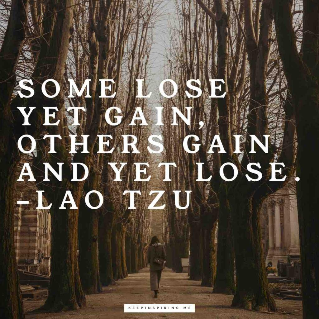 """Some lose yet gain, others gain and yet lose"""