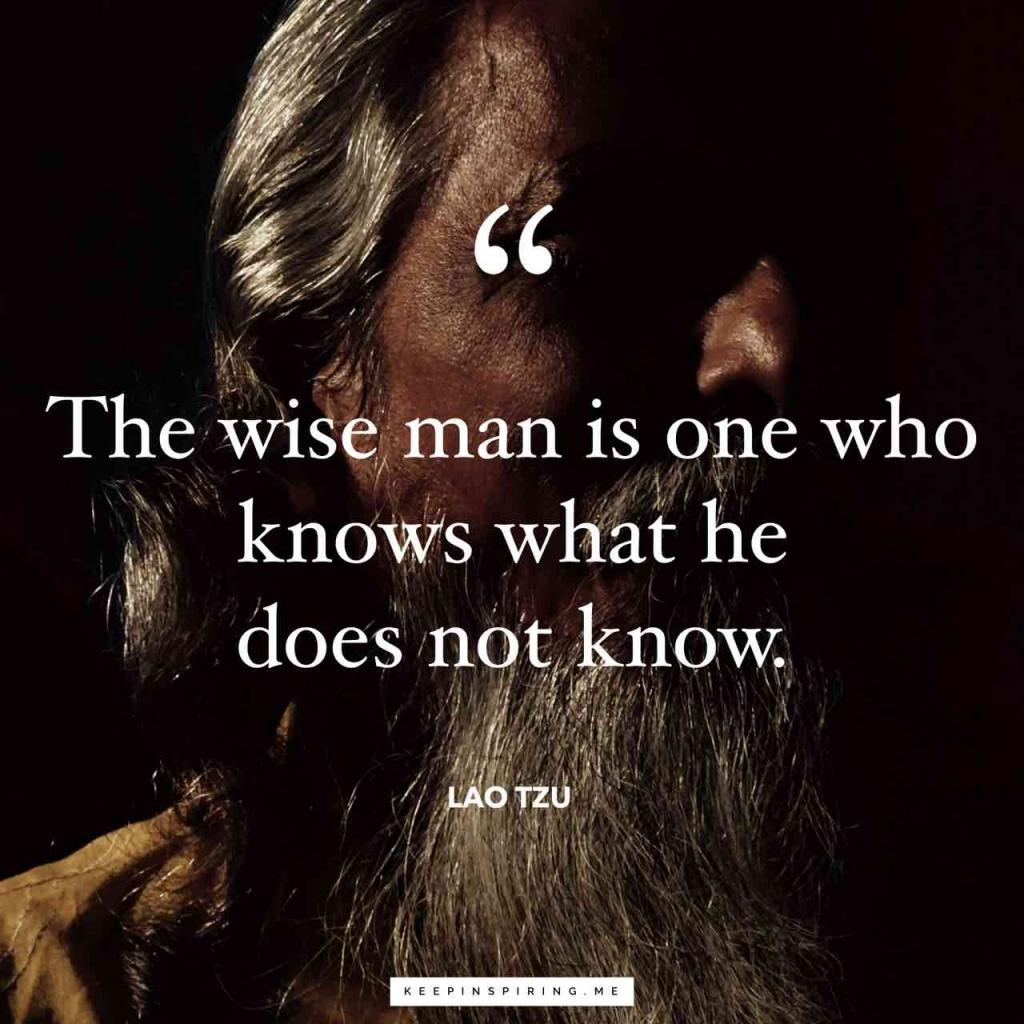 "Laozi quote ""The wise man is one who knows what he does not know"""
