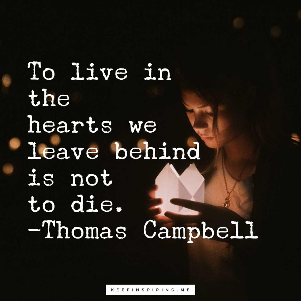 "Thomas Campbell grief quote ""To live in the hearts we leave behind is not to die"""