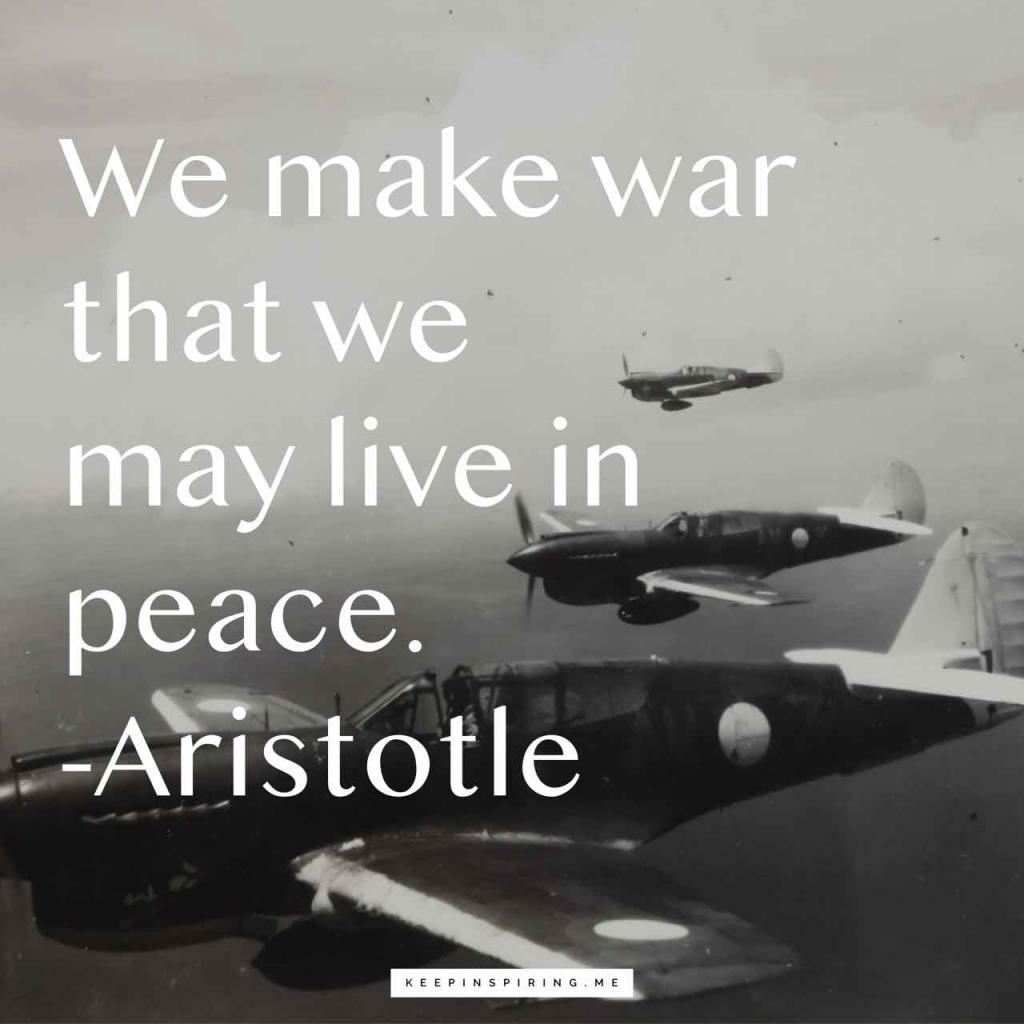 """We make war that we may live in peace"""