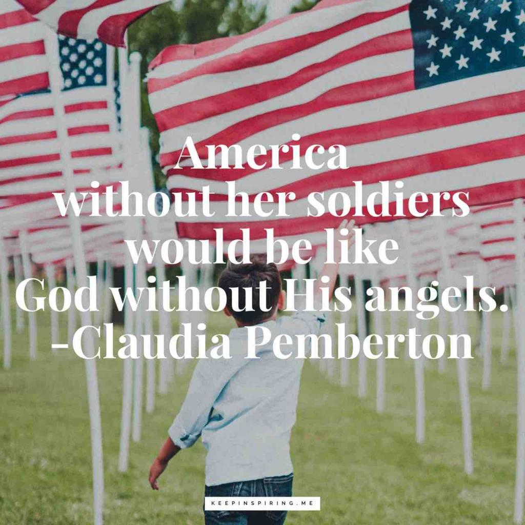 "Claudia Pemberton veteran quote ""America without her soldiers would be like God without His angels"""