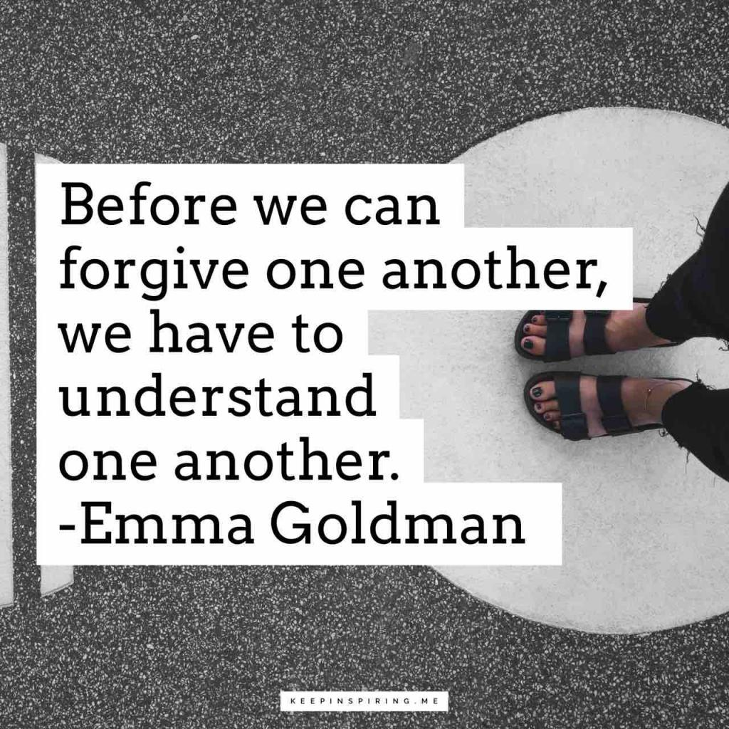 """""""Before we can forgive one another, we have to understand one another"""""""