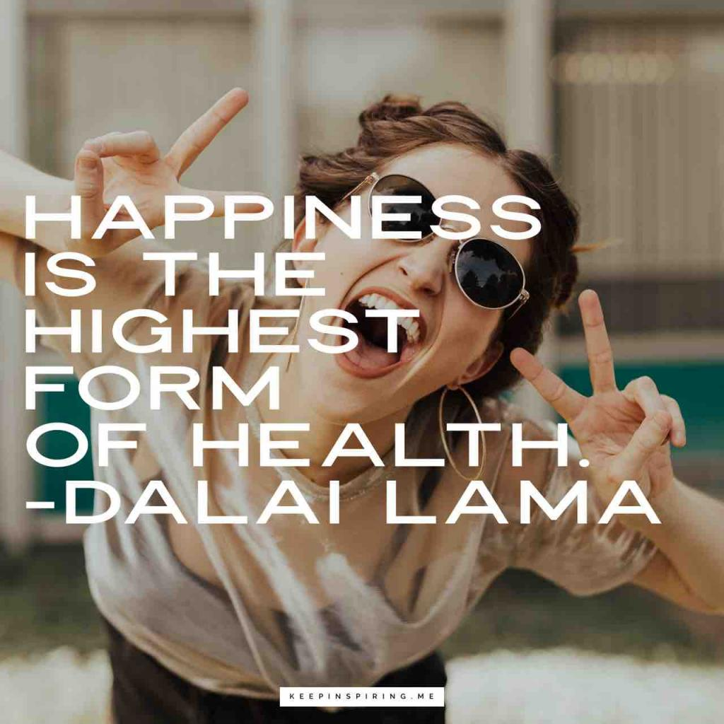 "Dalai Lama health quote ""Happiness is the highest form of health"""