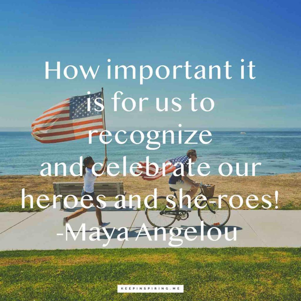 "Veterans Day quote ""How important it is for us to recognize and celebrate our heroes and she-roes!"""