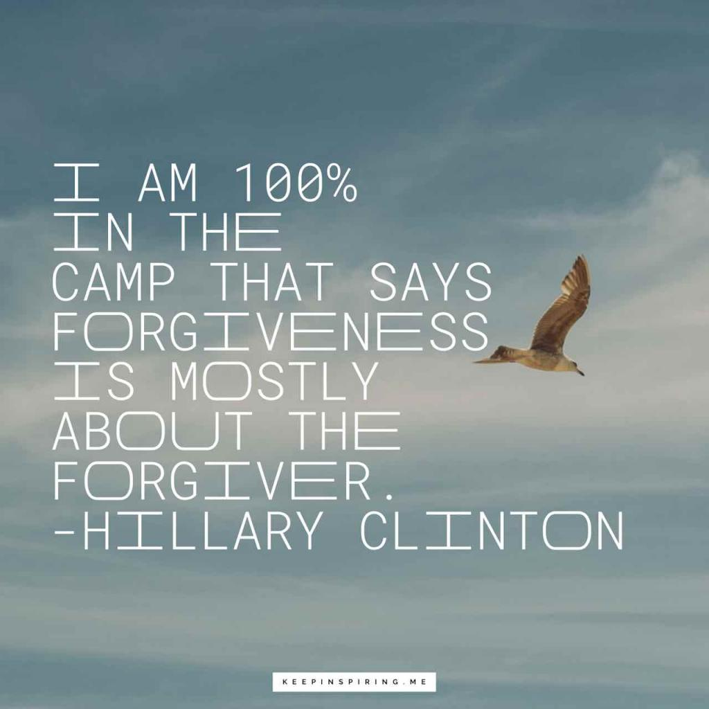 """""""I am 100% in the camp that says forgiveness is mostly about the forgiver"""""""